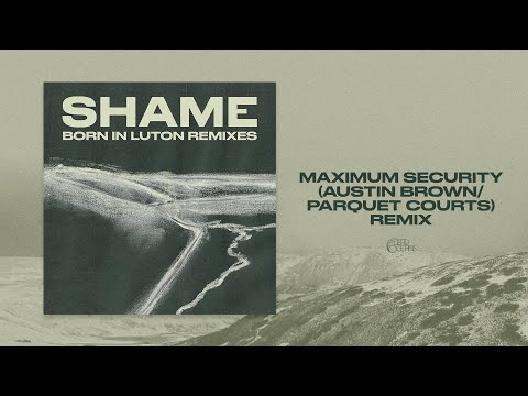 Shame to release new remix EP 'Born in Luton'