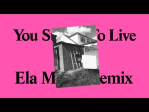 For Those I Love share Ela Minus remix of 'You Stayed / To Live'